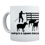 Herding is a Square Dance Mug